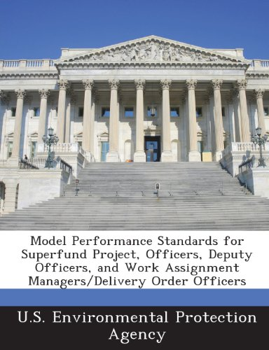 Model Performance Standards for Superfund Project, Officers, Deputy Officers, and Work Assignment Managers/Delivery Order Officers