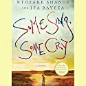 Some Sing, Some Cry (       UNABRIDGED) by Ntozake Shange, Ifa Bayeza Narrated by Robin Miles