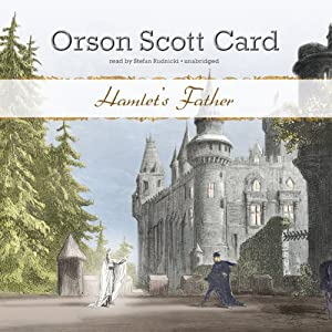 Hamlet's Father | [Orson Scott Card]