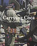 Carrying Coca: 1,500 Years of Andean...