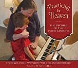 img - for Practicing for Heaven: The Parable of the Piano Lessons book / textbook / text book