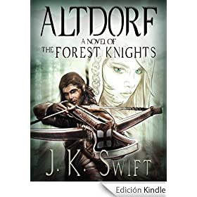 ALTDORF, a Historical Novel of Switzerland (The Forest Knights: Book 1)