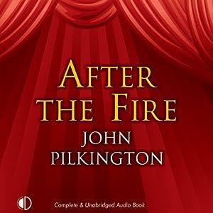After the Fire | [John Pilkington]
