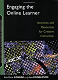 Engaging the Online Learner: Activities and Resources for Creative Instruction (Jossey-Bass Guides to Online Teaching and Learning)