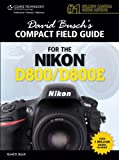 David Busch's Compact Field Guide for the Nikon D800/D800E (David Busch's Digital Photography Guides)