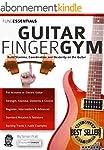 The Guitar Finger-Gym: Build Stamina,...