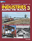 The Model Railroader's Guide to Industries Along t...