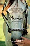 Broken: A Love Story - Horses, Humans, and Redemption on the Wind River Indian Reservation