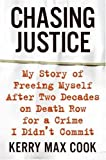img - for Chasing Justice: My Story of Freeing Myself After Two Decades on Death Row for a Crime I Didn't Commit by Kerry Max Cook (2007-02-27) book / textbook / text book
