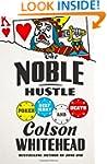 The Noble Hustle: Poker, Beef Jerky,...