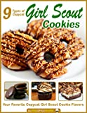9 Types of Copycat Girl Scout Cookies: Your Favorite Copycat Girl Scout Cookie Flavors (English Edition)