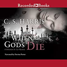 When Gods Die Audiobook by C. S. Harris Narrated by Davina Porter