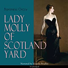 Lady Molly of Scotland Yard Audiobook by Baroness Orczy Narrated by Victoria Bradley