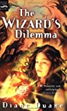 The Wizard's Dilemma (The Fifth Book in the Young Wizards Series) (0152024603) by Duane, Diane