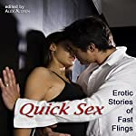 Quick Sex: Erotic Stories of Fast Flings | Alex Algren