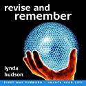 Revise and Remember  by Lynda Hudson Narrated by Lynda Hudson