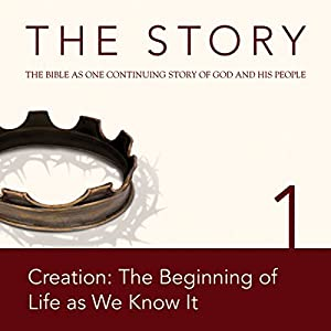 The Story, NIV: Chapter 1 - Creation: The Beginning of Life as We Know It Audiobook