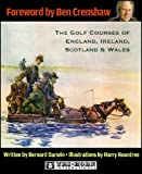 img - for The Golf Courses of England, Ireland, Scotland and Wales book / textbook / text book