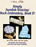 Simply Swedish Weaving/Huck Embroidery, Book 4