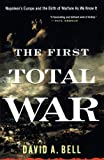 img - for The First Total War: Napoleon's Europe and the Birth of Warfare as We Know It book / textbook / text book