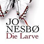 Die Larve | Jo Nesbø