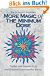 More Magic of the Minimum Dose: Futhe...