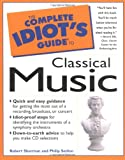 The Complete Idiots Guide to Classical Music
