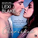 Cherished: A Masters and Mercenaries Novella Audiobook by Lexi Blake Narrated by Ryan West