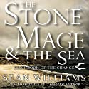 The Stone Mage & The Sea: First Book of the Change (       UNABRIDGED) by Sean Williams Narrated by Eric Michael Summerer