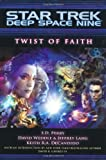 Twist of Faith (Star Trek Deep Space Nine (Unnumbered Paperback)) (1416534156) by S. D. Perry