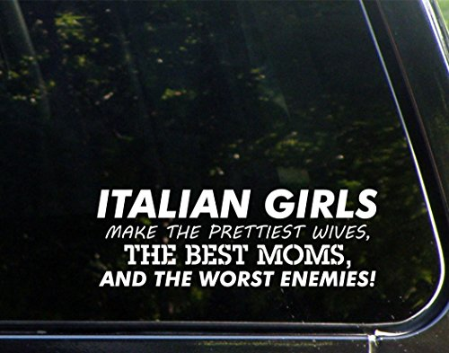 Italian Girls Make The Prettiest Wives, The Best Moms, And The Worst Enemies (8-3/4