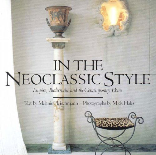 In the Neoclassic Style: Empire, Biedermeier, and the Contemporary Home