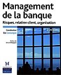 Management de la banque 2�me Ed. Risq...