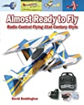 Almost Ready to Fly: Radio Control Fl...