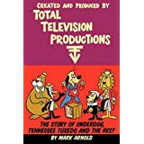 Created and Produced by Total TeleVision Productions [Paperback] [2009] (Author) Mark Arnold