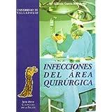 Infecciones Del Area Quirurgica. Estudio de Prevalencia Realizado En el Hospital Clínico Universitario de Valladolid...