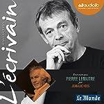 Entretien avec Pierre Lemaitre (Collection L'écrivain) | Pierre Lemaitre,Jean-Luc Hees