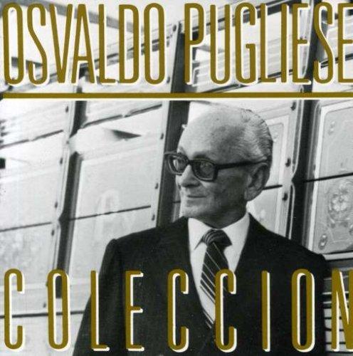 Osvaldo Pugliese - Coleccion - Zortam Music