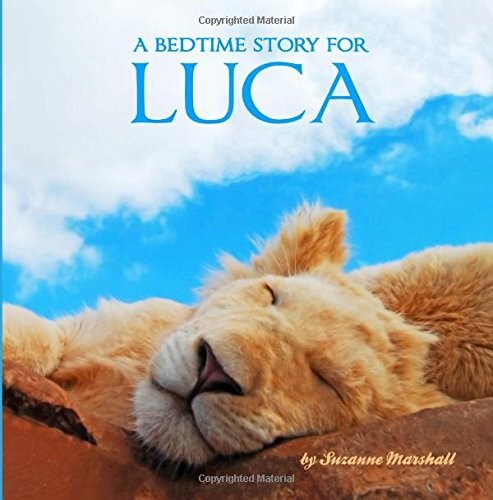 A Bedtime Story for Luca: Personalized Bedtime Stories (Bedtime Stories with Personalization)