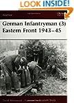 German Infantryman: 3: Eastern Front,...