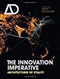 img - for The Innovation Imperative: Architectures of Vitality (Architectural Design) book / textbook / text book