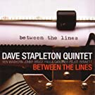 Between the Lines - Dave Stapleton Quintet