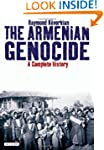 The Armenian Genocide: A Complete His...