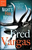 This Night's Foul Work (Commissaire Adamsberg) (030739686X) by Vargas, Fred