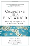 img - for Competing in a Flat World: Building Enterprises for a Borderless World (paperback) book / textbook / text book