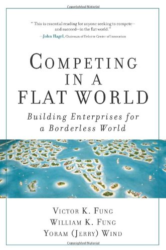 Competing in a Flat World: Building Enterprises for a...