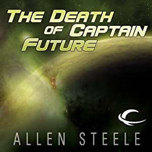 The Death of Captain Future | [Allen Steele]