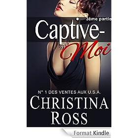 Captive-Moi (3�me partie)