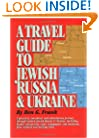 Travel Guide to Jewish Russia & Ukraine, A