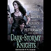 Dark and Stormy Knights | Ilona Andrews, Jim Butcher, Shannon K Butcher, Rachel Caine, P. N. Elrod, Deidre Knight, Vicki Pettersson, Lilith Saintcrow, Carrie Vaughn